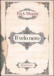 Rick Moody_Il velo nero_Bompiani_2005